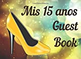 Mis 15 anos Guest Book: 15th Birthday  8.25 X 6 inches