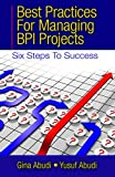 Best Practices for Managing BPI Projects: Six Steps to Success (English Edition)
