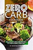 Zero Carb Cookbook: Delicious Low Carb Recipes fit for a Zero Carb Diet (English Edition)