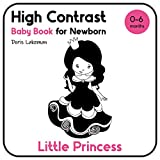 High Contrast Baby Book for Newborn. Little Princess. 0-6 Months: Black and White Pictures for Brain Development from Birth. (English Edition)