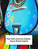Plain Staffs (American English) Staves (British English): Cool Rainbow of Mexican Guitars 100 page 8.5' x 11' blank lined sheet music composition ... music & songs. Standard for Western music.